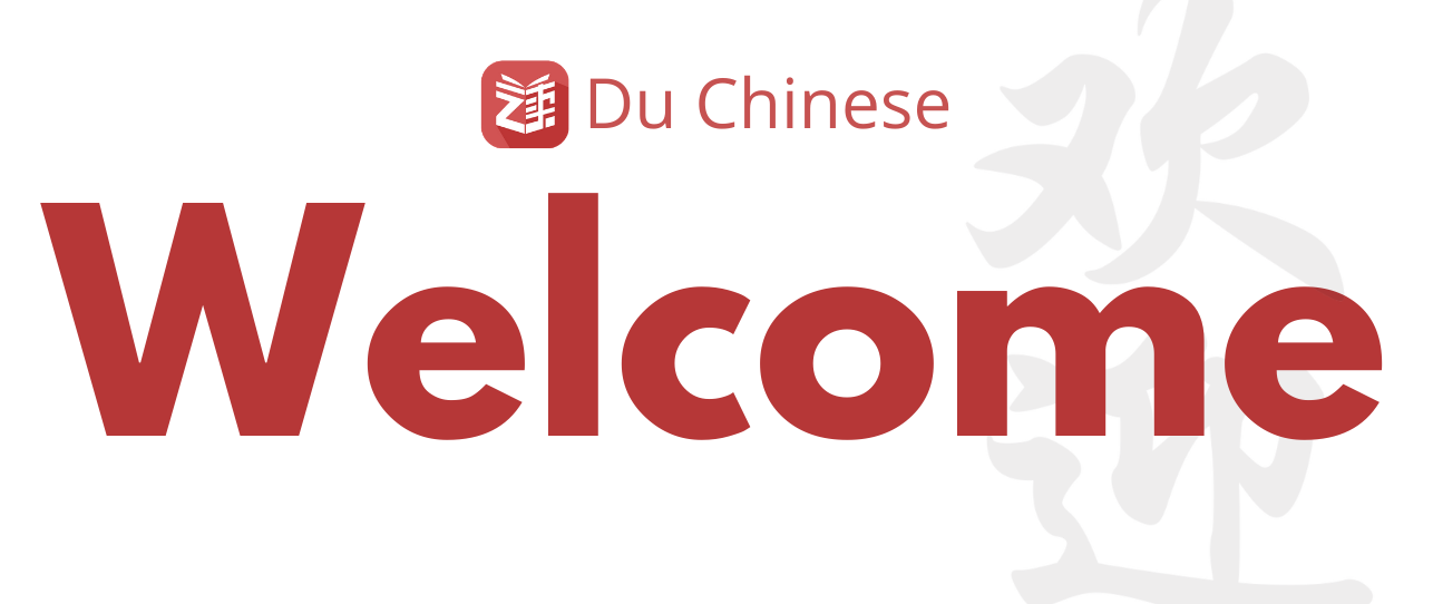 Welcome to Du Chinese